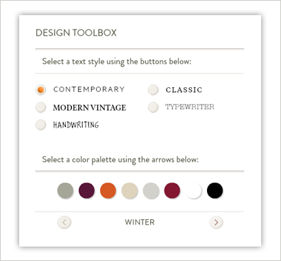 select from five text styles, and eight color palette options