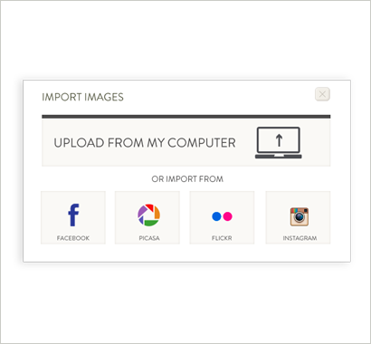 Upload images from facebook, flickr, picasa or from your computer